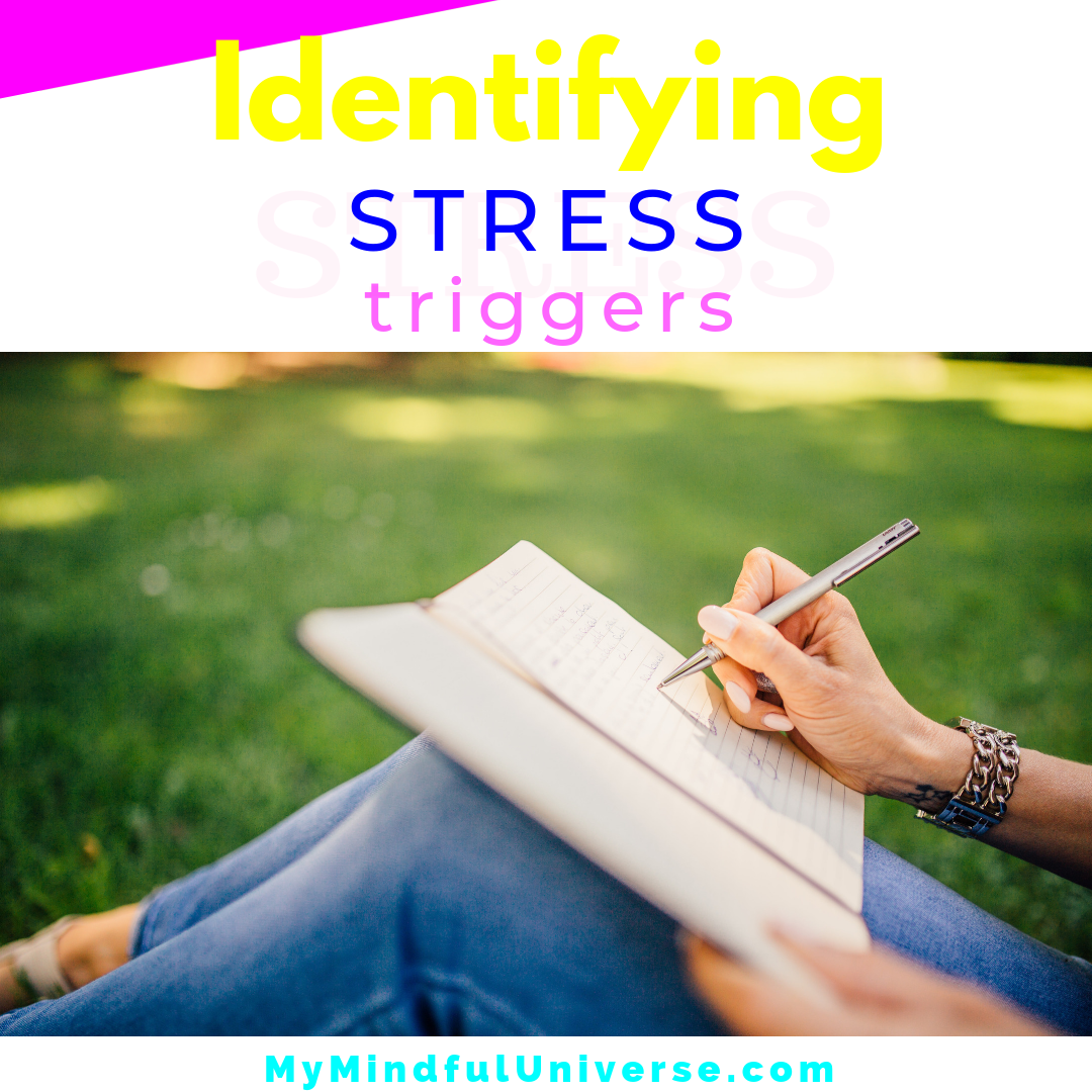 Identifying Stress Triggers In order to be able to learn how to deal with stress you first need to learn identifying stress triggers. This post shows you how you can do this. Click to read more #mindfulness #stress #stressrelieve #MyMindfulUniverse #happiness #stresstips
