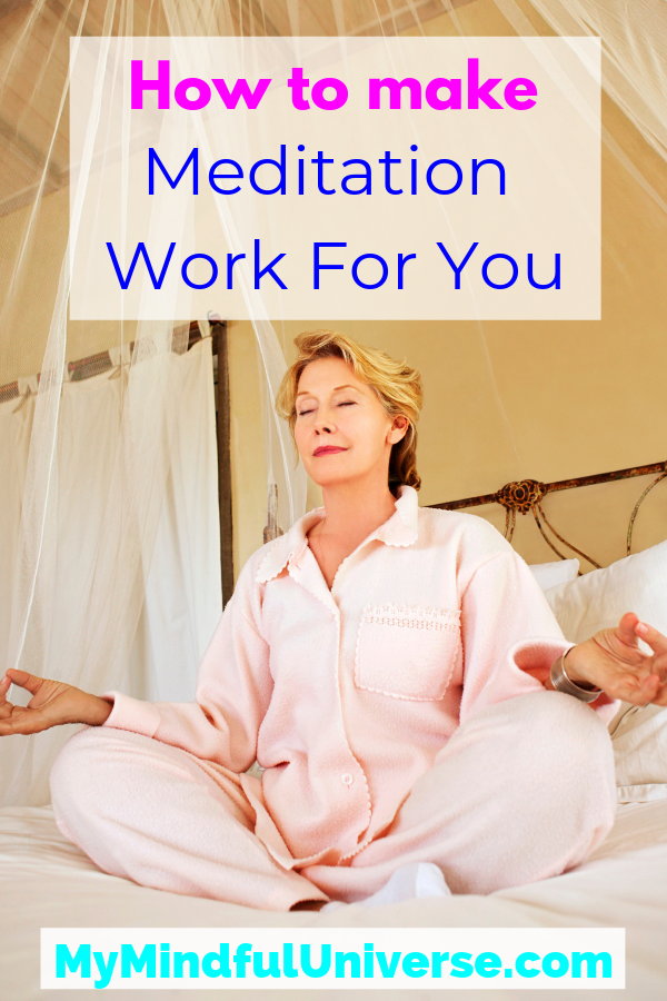 This post will explain to you how to make meditation work for you. It is for you, if you are new to meditation or if you have tried before but struggled. #meditation #mindfulness #MyMindfulUniverse #mentalhealth #meditationtips #meditate