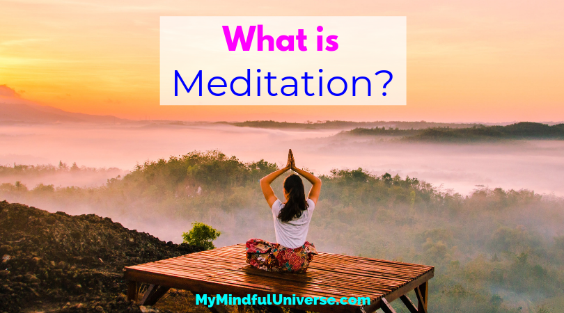 What is Meditation? This post explains what meditation is and introduces you to 3 different styles. Learn more about meditation and find your style. Click to read #meditation #mindfulness #spirituality #meditate #MyMindfulUniverse