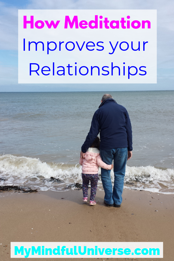Find out how meditation improves your relationships. Many people just talk about the health benefits of meditation, but it improves your relationships too! Click to find out #meditation #meditate #mindfulness #relationship #mentalhealth #MyMindfulUniverse #meditationtips
