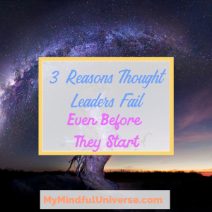 Ever wondered what the real reasons are thought leaders often fail before they even start? Find them out here, plus 3 tips to avoid making those mistakes